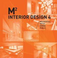 M2 360 Interior Design Volume 4: Residential, Retail, Dining, Public