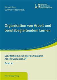 Organisation von Arbeit und berufsbegleitendem Lernen