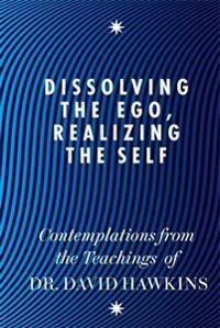 Dissolving the ego, realizing the self - contemplations from the teachings