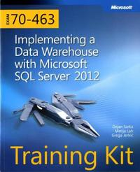 Training Kit (Exam 70-463) Implementing a Data Warehouse with Microsoft SQL Server 2012 (McSa) [With CDROM]