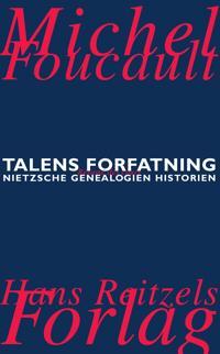 Talens forfatning-Forelæsningsrapport: Viljen til viden-Nietzsche - genealogien, historien