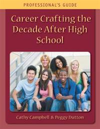 Career Crafting the Decade After High School: Professional's Guide