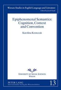 Epiphenomenal Semantics