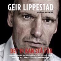 Det vi kan stå för : Anders Behring Breiviks advokat om rättegången, pressen, sitt arbete och sina värderingar