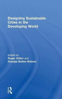 Designing Sustainable Cities in the Developing World
