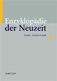 Enzyklopadie Der Neuzeit: Band 4: Friede-Gutsherrschaft