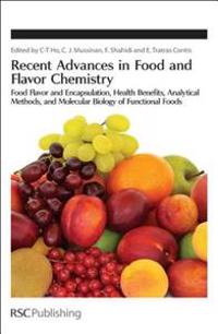 Recent Advances in Food and Flavor Chemistry: Food Flavors and Encapsulation, Health Benefits, Analytical Methods, and Molecular Biology of Functional
