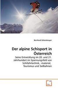 Der Alpine Schisport in Osterreich