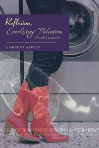Reflexion, Everlasting Valentime