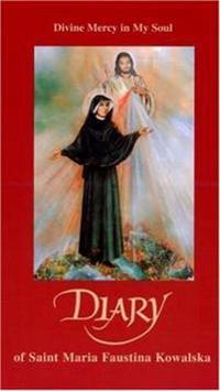 Diary Of Saint Maria Faustina Kowalska