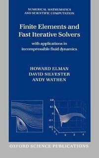 Finite Elements And Fast Iterative Solvers