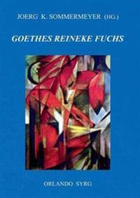 Johann Wolfgang von Goethes Reineke Fuchs