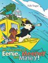 Adventures of Eenie, Meeney, and Miney!