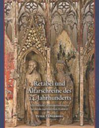 Retabel und Altarschreine des 14. Jahrhunderts : schwedische Altarausstattungen in ihrem europäischen Kontext