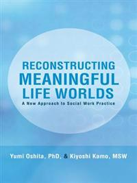 Reconstructing Meaningful Life Worlds
