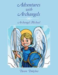 Adventures with Archangels