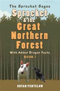 Sprocket & the Great Northern Forest
