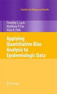 Applying Quantitative Bias Analysis to Epidemiologic Data
