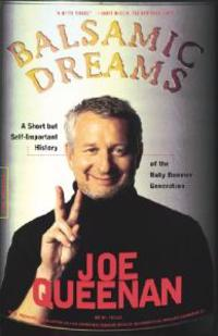 Balsamic Dreams: A Short But Self-Important History of the Baby Boomer Generation