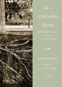 As I Remember Them: Childhood in Qubec and Why We Came West