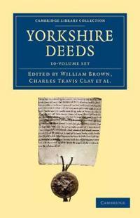 Yorkshire Deeds 10 Volume Set
