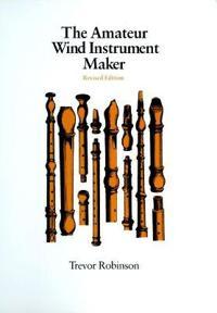 The Amateur Wind Instrument Maker