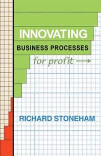 Innovating Business Processes for Profit
