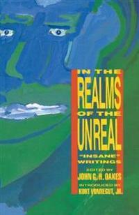In the Realms of the Unreal : Insane Writings