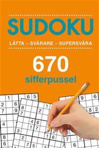 Sudoku : lättare - svårare - supersvår - 670 sifferpussel