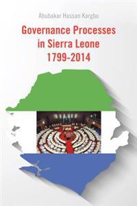Governance Processes in Sierra Leone 1799-2014