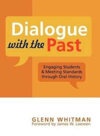 Dialogue with the Past: Engaging Students and Meeting Standards Through Oral History