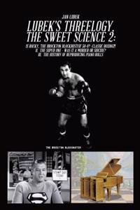 Lubek's Threelogy, the Sweet Science 2: