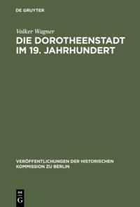 Die Dorotheenstadt im 19. Jahrhundert