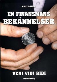 En finansmans bekännelser : veni, vidi, ridi