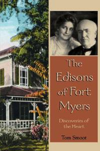 The Edisons of Fort Myers: Discoveries of the Heart