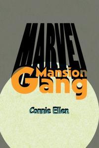 Marvel Mansion Gang