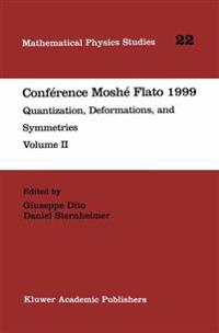 Conference Moshe Flato 1999: Quantization, Deformations, and Symmetries Volume II