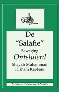 """De """"Salafie"""" Beweging Ontsluierd"""