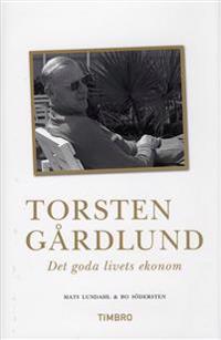 Torsten Gårdlund : det goda livets ekonom