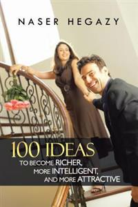 100 Ideas to Become Richer, More Intelligent, and More Attractive