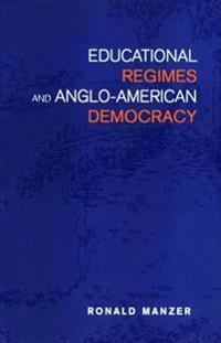 Educational Regimes and Anglo-American Democracy