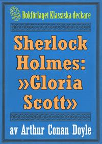 Sherlock Holmes: Äventyret med »Gloria Scott» – Återutgivning av text från 1911