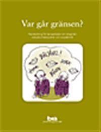 Var går gränsen? : handledning för temaarbeten om integritet, sexuella trakasserier och sexualbrott