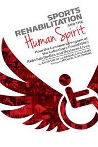 Sports Rehabilitation and the Human Spirit