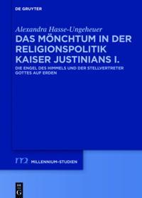 Das Monchtum in der Religionspolitik Kaiser Justinians I.