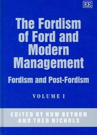 The Fordism of Ford And Modern Management