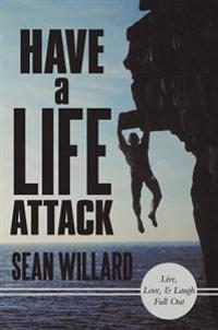 Have a Life Attack