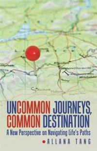 Uncommon Journeys, Common Destination