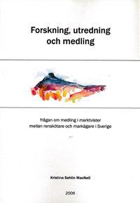 Forskning, utredning och medling : frågan om medling i marktvister mellan renskötare och markägare i Sverige