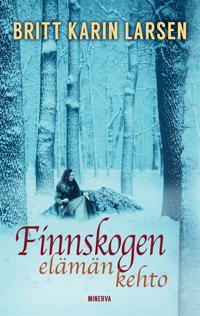 Finnskogen, elämän kehto